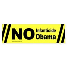 No Infanticide, No Obama Bumper Bumper Sticker