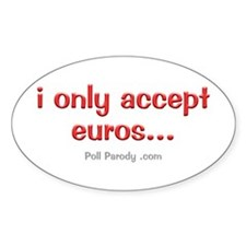 Only Accepting Euros Oval Decal