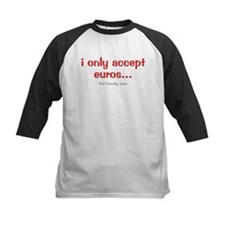Only Accepting Euros Tee
