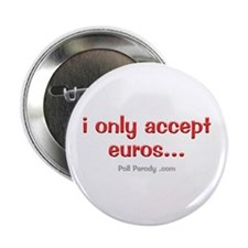 """Only Accepting Euros 2.25"""" Button"""