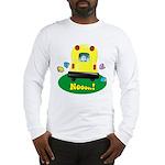 Noooo! Long Sleeve T-Shirt