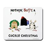 Nothin' Butt A Cocker Xmas Mousepad