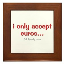 Only Accepting Euros Framed Tile