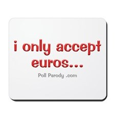 Only Accepting Euros Mousepad