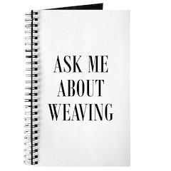 Weavers - Ask Me About Weavin Journal