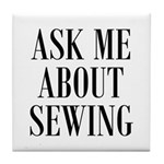 Sew - Ask Me About Sewing Tile Coaster