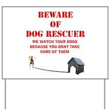 Beware of Dog Rescuer! Yard Sign