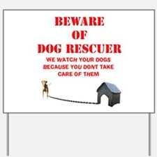 Beware of Dog Rescuer! Yard Sign