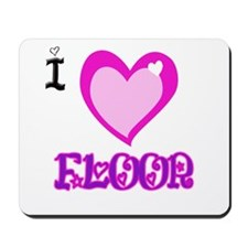 I Love Floor Mousepad