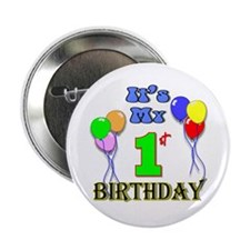 """It's My 1st Birthday 2.25"""" Button"""