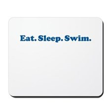 Eat Sleep Swim Mousepad