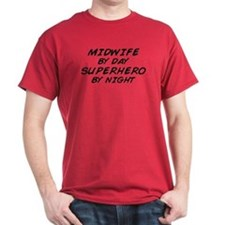 Midwife Superhero by Night T-Shirt