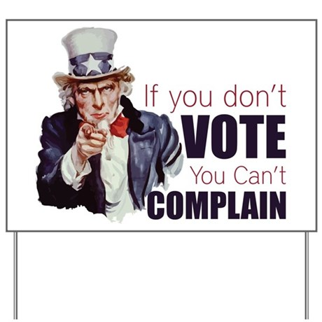 If you don't vote you can't complain Yard Sign