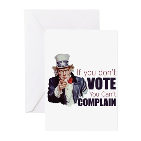 If you don't vote you can't complain Greeting Card