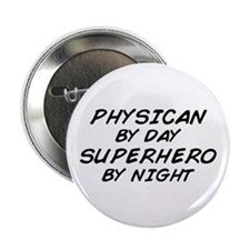 "Physician Superhero by Night 2.25"" Button"