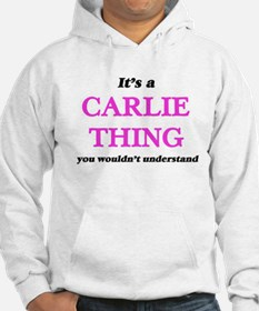 It's a Carlie thing, you wouldn&#39 Sweatshirt