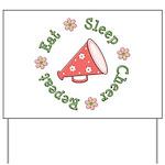 Eat Sleep Cheer Yard Sign