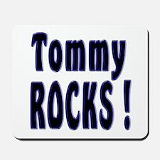 Tommy Rocks ! Mousepad