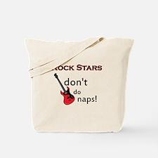 Rock Stars don't do Naps! Tote Bag