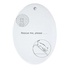 Rescue me Seelie Oval Ornament