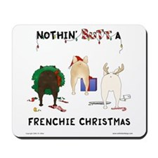Nothin' Butt A Frenchie Xmas Mousepad