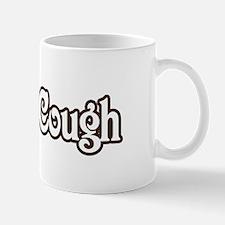 Coffee Cough MUG