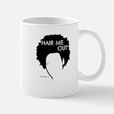 Hair Me Out Mug Mugs