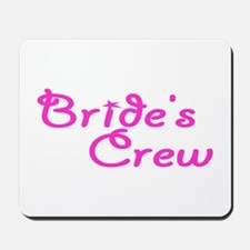 Bride's Crew Mousepad