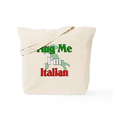 Hug Me I'm Italian Tote Bag