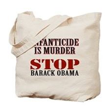 Stop Infanticide Anti-Obama Tote Bag