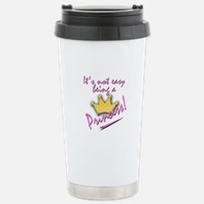 Not Easy Being a Princess.... Travel Mug