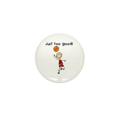 Basketball Just Too Good Mini Button (10 pack)