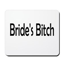 Bride's Bitch Mousepad