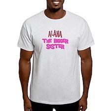 Alana - The Bigger Sister T-Shirt