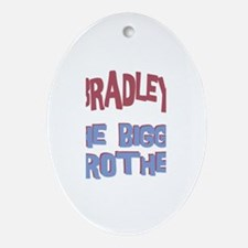 Bradley - The Bigger Brother Oval Ornament