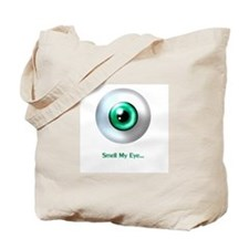 Smell My Eye Tote Bag