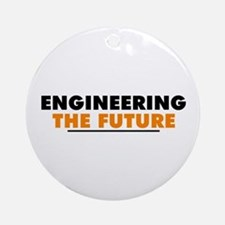 Engineering The Future Ornament (Round)
