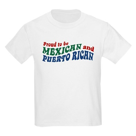 Proud Mexican and Puerto Rican Kids Light T-Shirt Proud ...