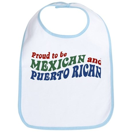 Proud Mexican and Puerto Rican Bib by spunketees