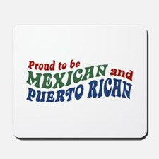 Proud Mexican and Puerto Rican Mousepad