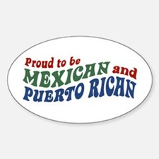 Proud Mexican and Puerto Rican Oval Decal