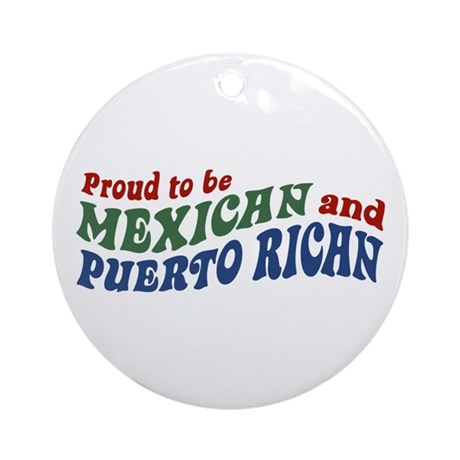 Proud Mexican and Puerto Rican Ornament (Round)