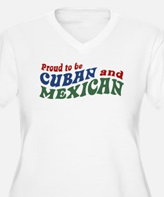 Proud To Be Cuban and Mexican T-Shirt