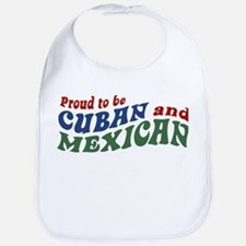 Proud To Be Cuban and Mexican Bib