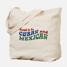 Proud To Be Cuban and Mexican Tote Bag