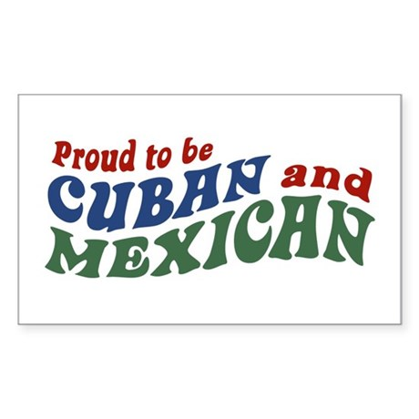 Proud To Be Cuban and Mexican Rectangle Decal by spunketees