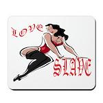 Love Slave Mousepad
