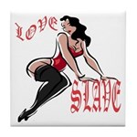 Love Slave Tile Coaster