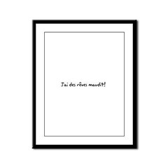 J'ai des reves maudit! Framed Panel Print