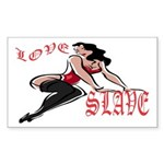Love Slave Rectangle Sticker